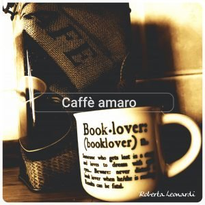 Read more about the article Caffè amaro.